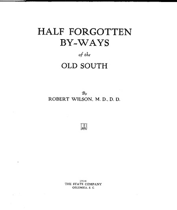 Half Forgotten By-Ways of the Old South