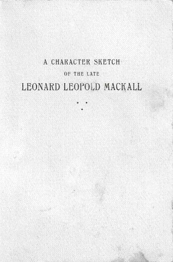 A Character Sketch of the Late Leonard Leopold Mackall